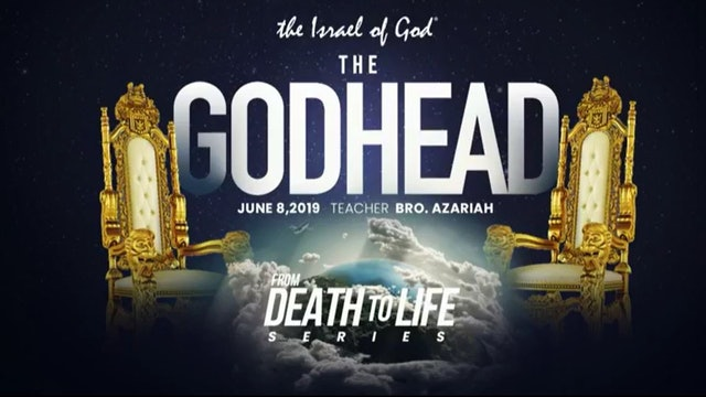 6082019 - IOG ATLANTA - Death to Life Series - Pt IV - The Godhead