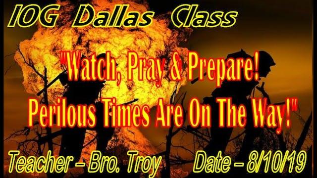 081019 - IOG Dallas - Watch, Pray & P...