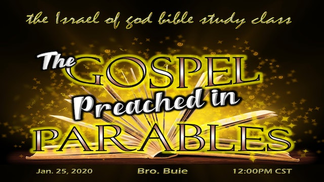 01252020 - The Gospel Preached in Parables - (Revised)