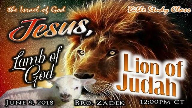 06092018 - Jesus, The Lamb of God, Lion of Judah