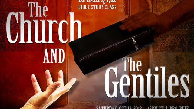 10132018 - The Church & The Gentiles