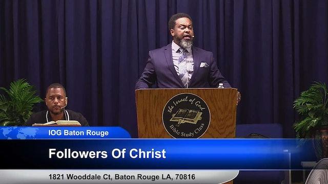 07272019 - IOG Baton Rouge - Followers Of Christ