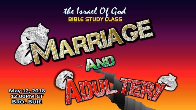 05122018 - Marriage and Adultery (Bro Buie)