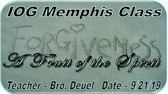 09212019 - IOG Memphis - Forgiveness: A Fruit of the Spirit