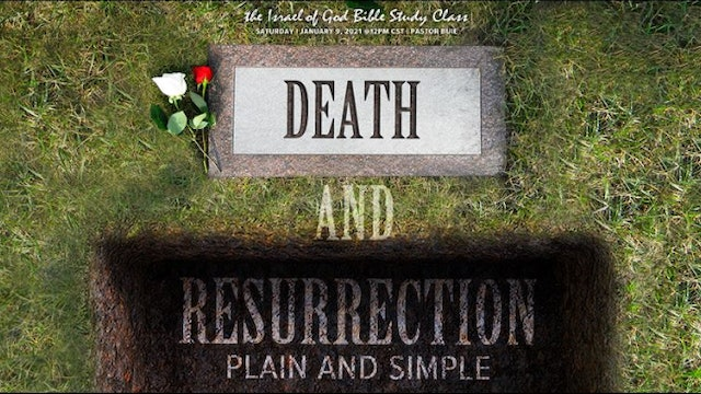 01092021 - Death and Resurrection, Plain and Simple
