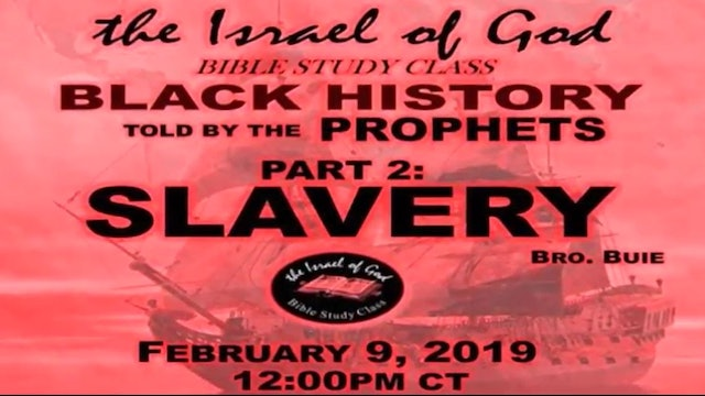 2092019 - Black History Told By The Prophets Part 2 Slavery