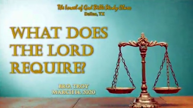 03142020 - IOG Dallas - What Does The Lord Require?