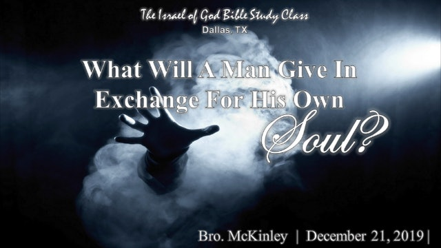12212019 - IOG Dallas - What Will A Man Give In Exchange For His Own Soul?