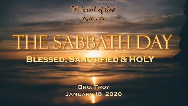01182020 - IOG Dallas - The Sabbath Day: Blessed, Sanctified & Holy