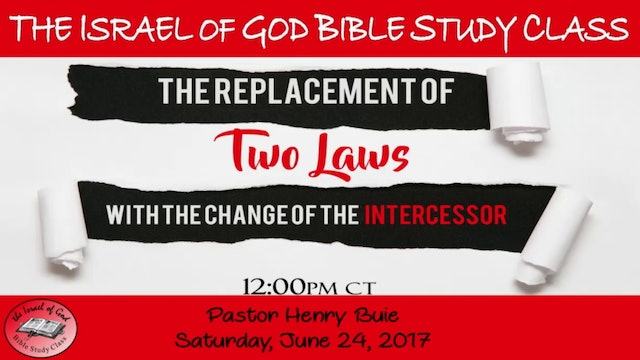 62417 - The Replacement of Two Laws With The Change of The Intercessor