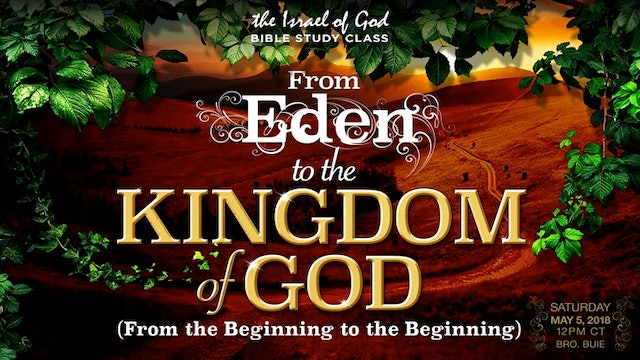 05052018 - From Eden To The Kingdom of God (Bro Buie)