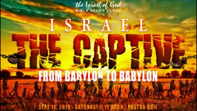 9142019 - Israel The Captive: From Ba...