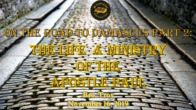 11162019 - IOG Dallas - On The Road To Damascus Pt 2: The Life & Ministry of...