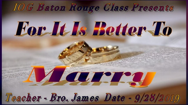 09282019 - IOG Baton Rouge - For It Is Better To Marry