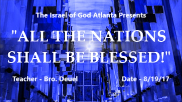 8192017 - IOG Atlanta - All The Nations Shall Be Blessed
