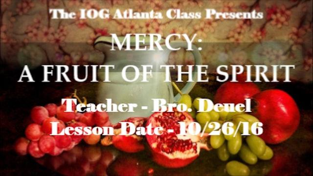 11262016 -IOG Atlanta -  MERCY: A Fruit of the Spirit