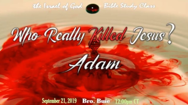 9212019  - Who Really Killed Jesus? Adam!