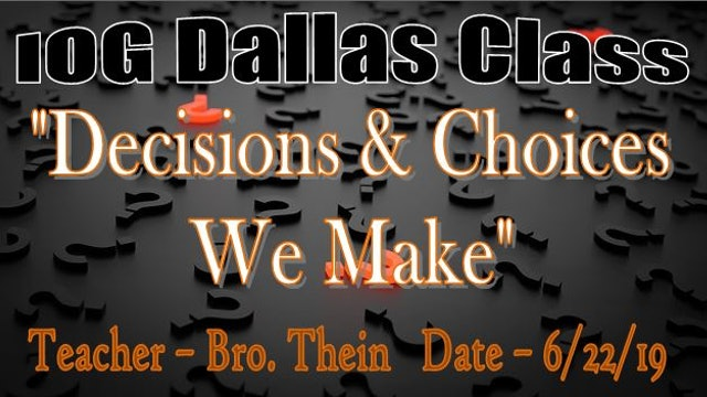 6222019 - IOG Dallas - Decisions and Choices We Make