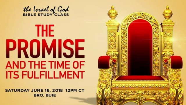 06162018 - The Promise & The Time of It's Fulfillment