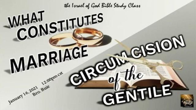 01162021 - What Constitutes Marriage? & Circumcision of the Gentile
