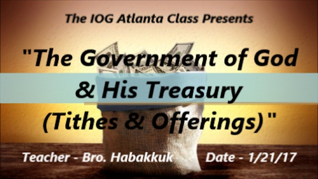 01212017- IOG Atlanta - The Government of God & His Treasury: Tithes & Offerings