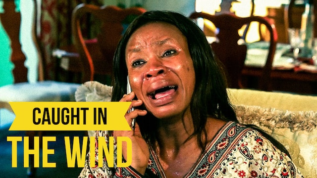 CAUGHT IN THE WIND - NOLLYWOOD MOVIE