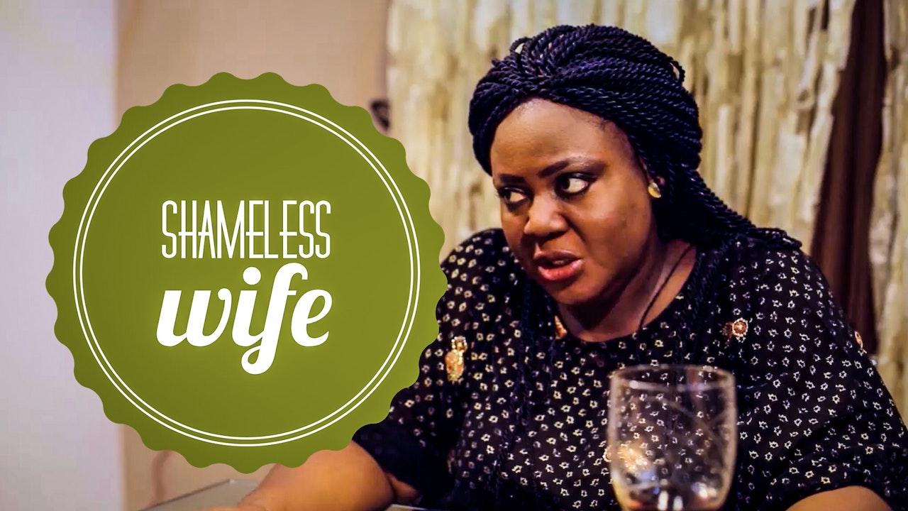 SHAMELESS WIFE
