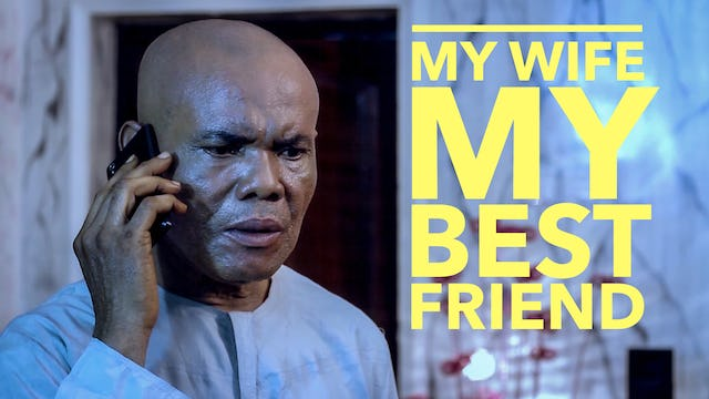 My Wife My Best Friend - Nollywood