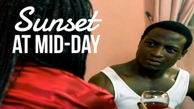 SUNSET AT MIDDAY - NOLLYWOOD MOVIE
