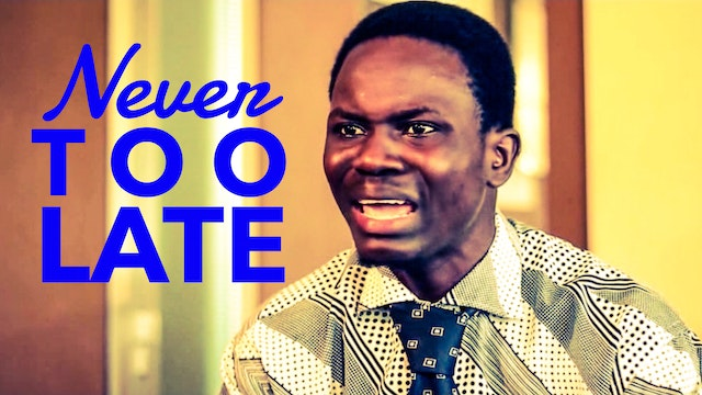 Never Too Late - Nollywood