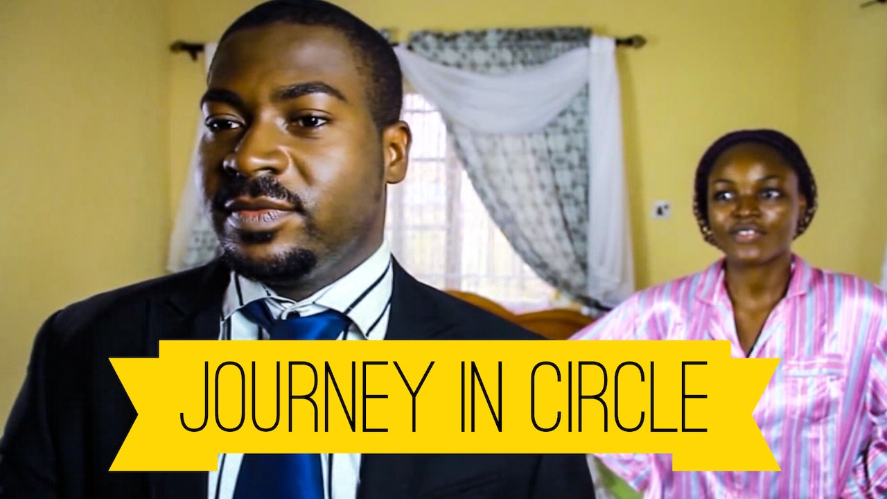 JOURNEY IN CIRCLE - NOLLYWOOD MOVIE