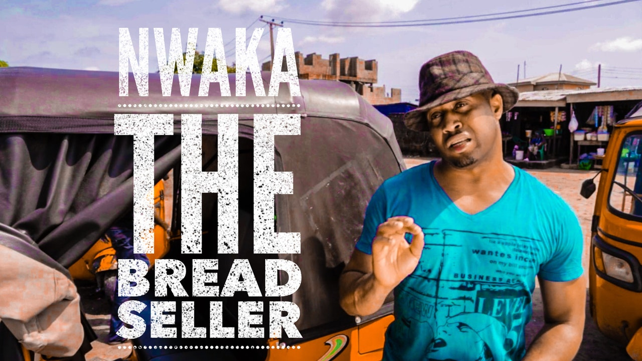 Nwaka The Bread Seller