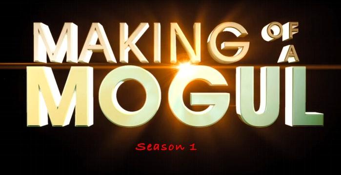 MAKING OF A MOGUL (Season 1)