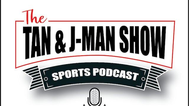 The Tan & J-Man Show S4:E222