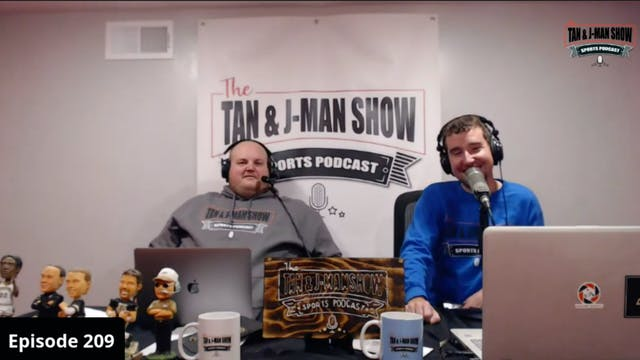 The Tan and JMan Show: Episode 209