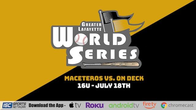 2021 GLWS BSB 16U Maceteros vs On Deck 7/18