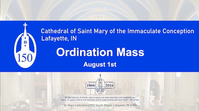 2020 Ordination Mass from St. Mary's in Lafayette, IN