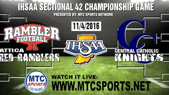 2016 FB IHSAA Attica at Central Catholic