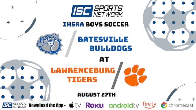 2020 BS Batesville at Lawrenceburg 8/27/20