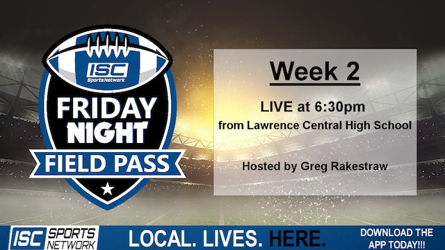 Week 2 Friday Night Field Pass at Lawrence Central