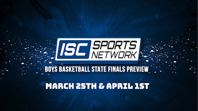 2021 IHSAA Boys Basketball State Finals Preview Show
