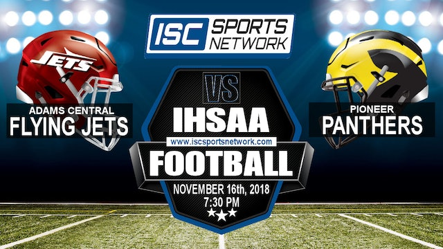2018 IHSAA FB Adams Central vs Pioneer