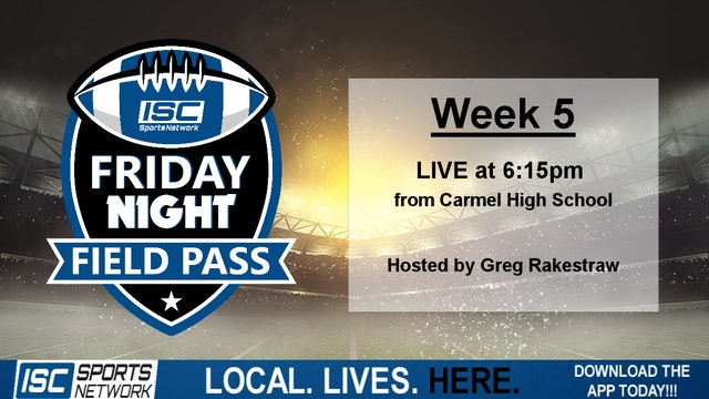 Friday Night Field Pass Week 5 from Carmel