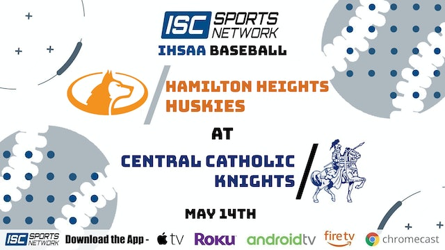 2021 BSB Hamilton Heights at Central Catholic 5/14