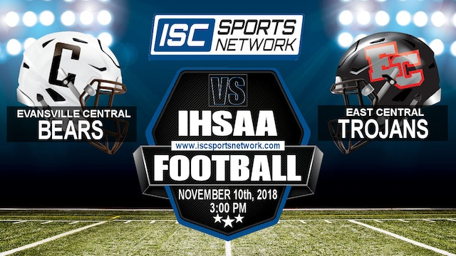 2018 FB IHSAA Evansville Central at East Central