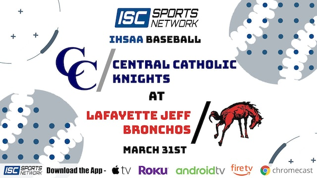2021 BSB Central Catholic at Lafayette Jeff 3/31