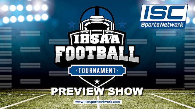 2018 IHSAA FB Tournament Preview Show