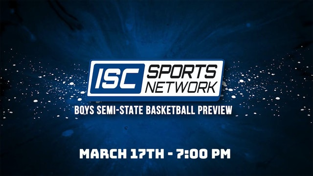 2021 IHSAA Boys Basketball Semi State Preview Show