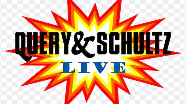 Query & Schultz LIVE 3/19/21