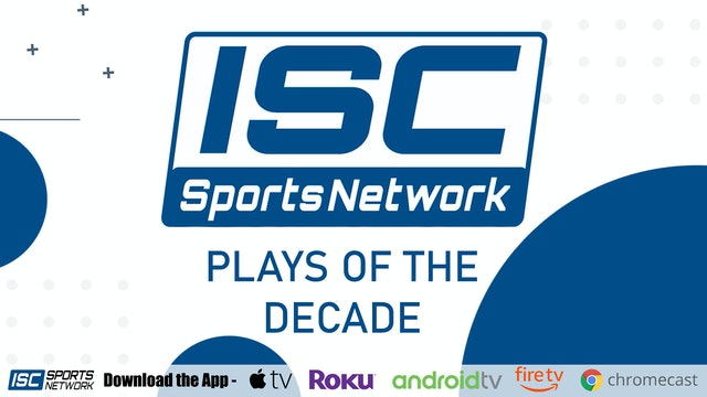 ISC Sports Play of the Decade: Show 2 Plays 8-5